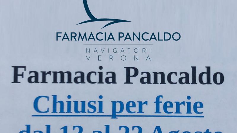Si avvisa che Farmacia Pancaldo chiude per ferie dal 13 al 22 agosto. Si riapre lunedì 23 agosto.